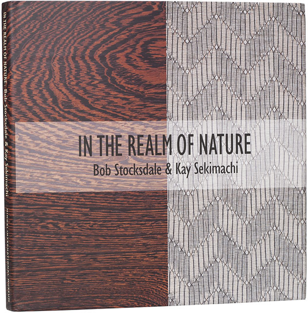 In the Realm of Nature Bob Stocksdale & Kay Sekimachi